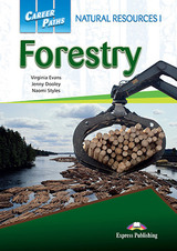 Career Paths: Natural Resources I - Forestry Student's Book with Cross-Platform Application (Includes Audio & Video) ISBN: 9781471562853
