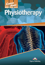 Career Paths: Physiotherapy Student's Book with Cross-Platform Application (Includes Audio & Video) ISBN: 9781471562921