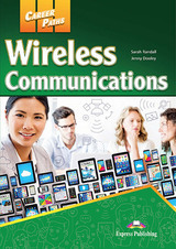 Career Paths: Wireless Communications Student's Book with DigiBooks App (Includes Audio & Video) ISBN: 9781471565625