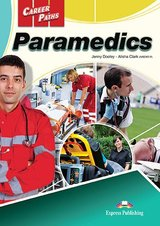 Career Paths: Paramedics Student's Book with DigiBooks App (Includes Audio & Video) ISBN: 9781471570681