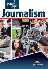 Career Paths: Journalism Student's Book with DigiBooks App (Includes Audio & Video) ISBN: 9781471576393