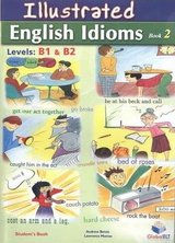 Illustrated Idioms B1 & B2 Book 2 Self-Study Edition (with Answer Key) ISBN: 9781781641002