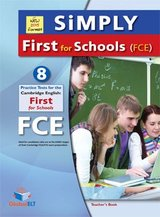 Simply First for Schools (FCE4S) 8 Practice Tests Teacher's book ISBN: 9781781642252