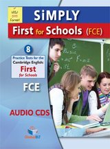 Simply First for Schools (FCE4S) 8 Practice Tests Audio CDs ISBN: 9781781642276