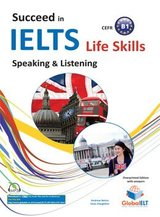 Succeed in IELTS Life Skills Speaking & Listening B1 Teacher's Book (Student's Book with Overprinted Answers) ISBN: 9781781642757