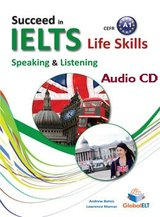 Succeed in IELTS Life Skills Speaking & Listening A1 Audio CD ISBN: 9781781642788
