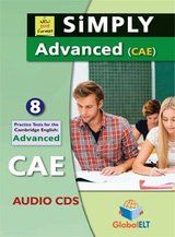 Simply Cambridge English: Advanced (CAE) - 10 (8+2) Practice Tests Audio CDs ISBN: 9781781644140