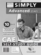 Simply Cambridge English: Advanced (CAE) - 10 (8+2) Practice Tests Self-Study Edition (Student's Book, Self Study Guide & MP3 Audio CD) ISBN: 9781781644157