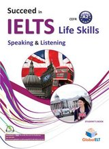 Succeed in IELTS Life Skills Speaking & Listening A2 Student's Book with Answer Key ISBN: 9781781644485