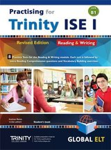 Practising for Trinity ISE I (CEFR B1) Reading & Writing (Revised Edition) Student's book ISBN: 9781781644997