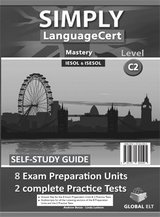 Simply LanguageCert C2 - Mastery Preparation & Practice Tests Self-Study Edition (Student's Book, Self-Study Guide & Audio MP3 CD) ISBN: 9781781645505
