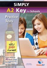 Simply A2 Key for Schools (KET4S) (2020 Exam) 8 Practice Tests Teacher's Book (Student's Book with Overprinted Answers) ISBN: 9781781646342