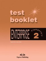 Enterprise 2 Elementary Test Booklet with Answer Key ISBN: 9781842166772