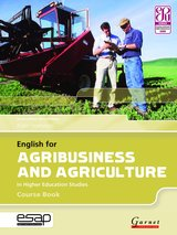 English for Agribusiness and Agriculture in Higher Education Studies Course Book with Audio CDs (2) ISBN: 9781859644508