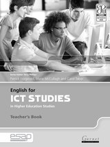 English for ICT Studies in Higher Education Studies Teacher's Book ISBN: 9781859645208