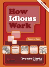 How Idioms Work Resource Book ISBN: 9781859645543