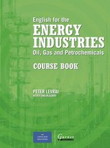 English for the Energy Industries - Oil, Gas and Petrochemicals Course Book ISBN: 9781859649114