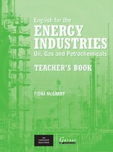 English for the Energy Industries - Oil, Gas and Petrochemicals Teacher's Book ISBN: 9781859649121