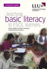 Teaching Basic Literacy to ESOL Learners: A Teacher's Guide ISBN: 9781872972602