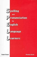 Spelling and Pronunciation for English Language Learners ISBN: 9781877074042