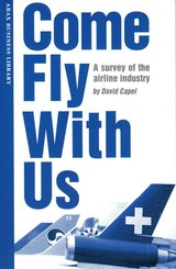 Come Fly With Us; A Survey of the Airline Industry (Reader) ISBN: 9781896942162