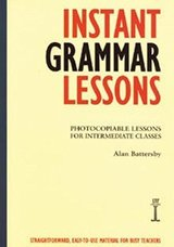 Instant Grammar Lessons; Photocopiable Lessons for Intermediate Classes ISBN: 9781899396405