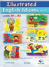 Illustrated Idioms B1 & B2 Book 1 Teacher's Book (Student's Book with Overprinted Answers) ISBN: 9781904663324