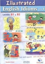 Illustrated Idioms B1 & B2 Book 1 Self-Study Edition (with Answer Key) ISBN: 9781904663997