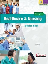 Moving into Healthcare and Nursing Course Book with Audio DVD ISBN: 9781907575679