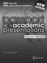 Passport to Academic Presentations (New Edition) Teacher's Book ISBN: 9781908614698