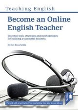 Become an Online English Teacher: Essential Tools, Strategies and Methodologies for Building a Successful Business ISBN: 9781910366776