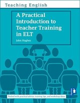 A Practical Introduction to Teacher Training in ELT ISBN: 9781910366998