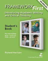 Framework First - Academic Writing and Critical Thinking Student's Book ISBN: 9781910431092
