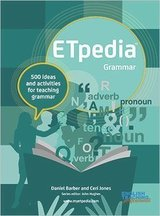 ETpedia: Grammar - 500 Ideas and Activities for Teaching English Grammar ISBN: 9781912755028