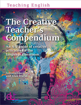 The Creative Teacher's Compendium: An A-Z guide of creative activities for the language classroom ISBN: 9781913414528