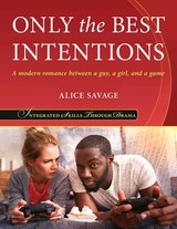 Only the Best Intentions: A modern romance between a guy, a girl, and a game ISBN: 9781948492065