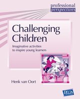 Challenging Children: Imaginative Activities to Inspire Young Learners ISBN: 9783125016026