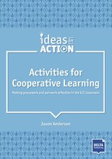 Activities for Cooperative Learning: Making Groupwork and Pairwork Effective in the ELT Classroom ISBN: 9783125017344