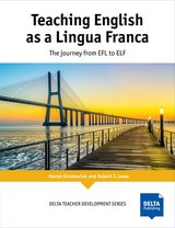 Teaching English as a Lingua Franca: The Journey from EFL to ELF ISBN: 9783125017351