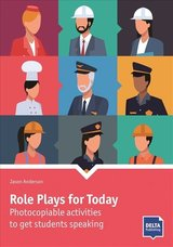 Role Plays for Today (New Edition) Photocopiable Activities to Get Students Speaking ISBN: 9783125017382