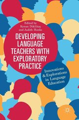 Developing Language Teachers with Exploratory Practice: Innovations and Explorations in Language Education ISBN: 9783319757346