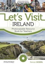 Let's Visit Ireland with CD-ROM (Photocopiable Activities) ISBN: 9788363630041