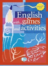 English with Games and Activities Intermediate ISBN: 9788853600011