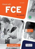 Ahead with FCE for Schools Teacher's Book with MP3 Audio CD ISBN: 9788898433452