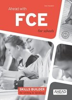 Ahead with FCE for Schools (FCE4S) Skills Builder for Writing & Speaking ISBN: 9788898433476