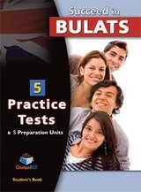 Succeed in BULATS 5 Practice Tests Student's Book ISBN: 9789604134564