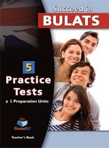Succeed in BULATS 5 Practice Tests Teacher's Book ISBN: 9789604134571