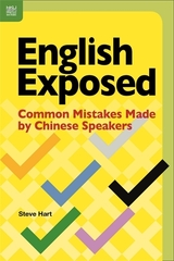 English Exposed - Common Mistakes Made by Chinese Speakers ISBN: 9789888390755